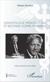Mélanie Décobert et Xavier Riaud - Odontologie médico-légale et seconde guerre mondiale.