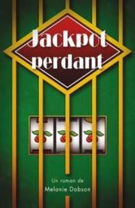 Mélanie Dobson - Jackpot perdant.