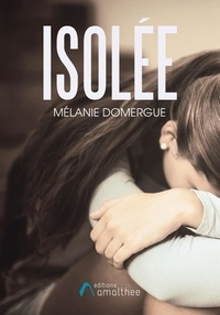 Mélanie Domergue - Isolée.
