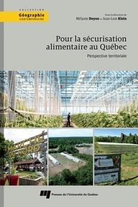 Mélanie Doyon et Juan-Luis Klein - Pour la sécurisation alimentaire au Québec - Perspective territoriale.