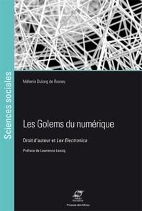 Mélanie Dulong de Rosnay - Les golems du numérique - Droit d'auteur et Lex Electronica.