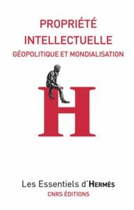 Mélanie Dulong de Rosnay et Hervé Le Crosnier - Propriété intellectuelle - Géopolitique et mondialisation.