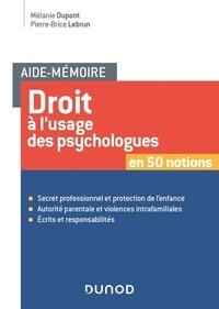 Mélanie Dupont et Pierre-Brice Lebrun - Droit à l'usage des psychologues.