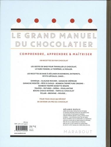 Le grand manuel du chocolatier. Et vos rêves chocolatés deviennent réalité