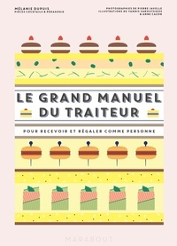 Mélanie Dupuis - Le grand manuel du traiteur - Pour recevoir comme personne.