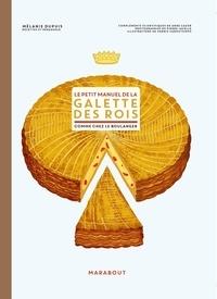Mélanie Dupuis - Le petit manuel de la galette des rois - Comme chez le boulanger.