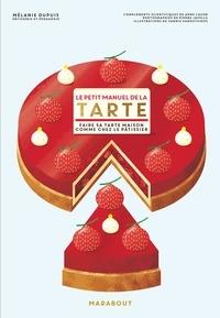 Mélanie Dupuis - Le petit manuel de la tarte.