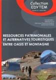 Mélanie Duval et Véronique Peyrache-Gadeau - Ressources patrimoniales et alternatives touristiques - Entre oasis et montagne.
