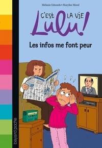 Marylise Morel et Mélanie Edwards - C'est la vie Lulu, Tome 22 - Les infos me font peur.