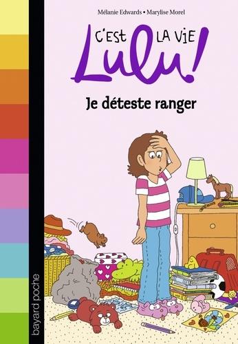 C U0026 39 Est La Vie Lulu   Tome 33  Je D U00e9teste Ranger De M U00e9lanie Edwards - Poche - Livre