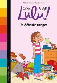 Marylise Morel et Mélanie Edwards - C'est la vie Lulu, Tome 33 - Je déteste ranger.