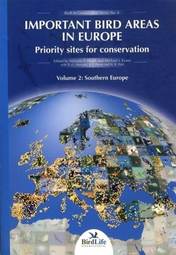 Melanie F Heath - Important Bird Areas in Europe, Priority Sites for Conservation - Volume 2, Southern Europe.