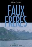 Mélanie Fantuzzo - Faux frères.