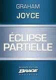 Mélanie Fazi et Graham Joyce - Eclipse partielle.