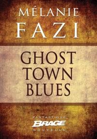 Mélanie Fazi - Ghost Town Blues.