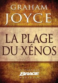 Mélanie Fazi et Graham Joyce - La Plage du Xénos.