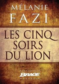 Mélanie Fazi - Les Cinq Soirs du lion.