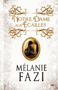 Mélanie Fazi - Notre-Dame-aux-Ecailles.