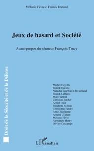 Mélanie Fèvre et Franck Durand - Jeux de hasard et Société.