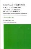 Mélanie Fusaro - Les italo-argentins en Italie (1998-2006) - Retour aux racines ou nouveau départ ? Paradoxes d'un mouvement migratoire contemporain.
