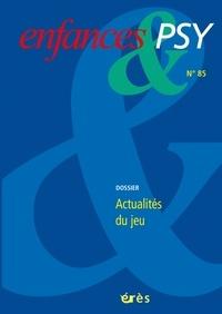 Mélanie Georgelin et Jean-Louis Le Run - Enfances & psy N° 85/2020 : Actualités du jeu.