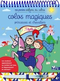 Mélanie Grandgirard - Colos magiques princesses et chevaliers - Avec 1 stylo à eau.