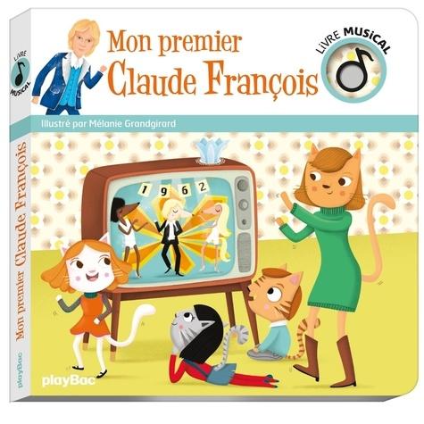 Mélanie Grandgirard - Mon premier Claude François.