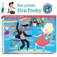 Mélanie Grandgirard - Mon premier Elvis.