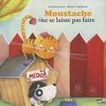 Mélanie Grandgirard et Armelle Renoult - Moustache ne se laisse pas faire.