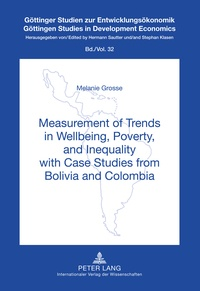 Melanie Grosse - Measurement of Trends in Wellbeing, Poverty, and Inequality with Case Studies from Bolivia and Colombia.