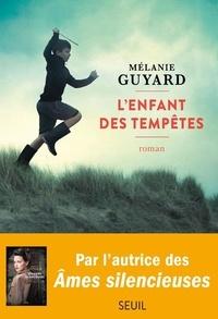 Mélanie Guyard - L'enfant des tempêtes.