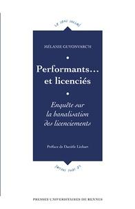 Mélanie Guyonvarc'h - Performants... et licenciés - Enquête sur la banalisation des licenciements.