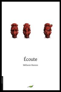 Mélanie Hamm - Ecoute.