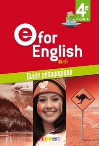 Mélanie Herment et Karine Letellier - Anglais 4e e for English A2>B1 - Guide pédagogique.