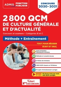 Mélanie Hoffert et Lionel Lavergne - 2800 QCM de culture générale et d'actualité - Méthode et entraînement - Catégories B et C - Concours 2020-2021.