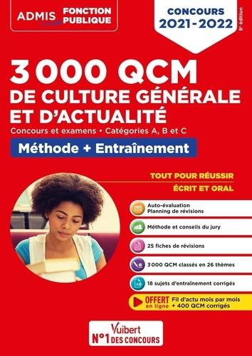 3000 QCM de culture générale et d'actualité, Concours et examens. Méthode et entraînement. Catégories B et C  Edition 2021-2022