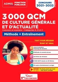 Mélanie Hoffert et Lionel Lavergne - 3000 QCM de culture générale et d'actualité, Concours et examens - Méthode et entraînement. Catégories B et C.