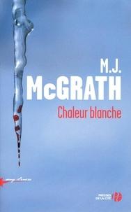 Melanie J. McGrath - Chaleur blanche.