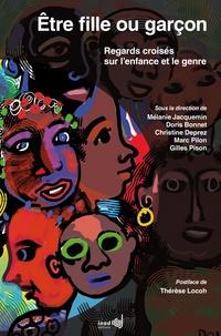 Mélanie Jacquemin et Doris Bonnet - Etre fille ou garçon - Regards croisés sur l'enfance et le genre.