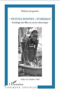 """Mélanie Jacquemin - """"Petites bonnes"""" d'Abidjan - Sociologie des filles en service domestique."""
