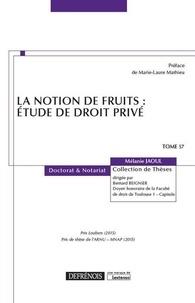Mélanie Jaoul - La notion de fruits : étude de droit privé.