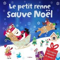 Melanie Joyce et Louise Anglicas - Le petit renne sauve Noël.