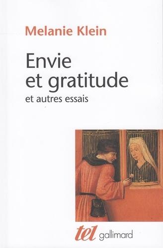 Melanie Klein - Envie et gratitude - Et autres essais.