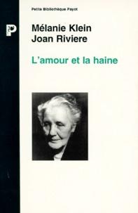 Melanie Klein et Joan Rivière - L'Amour et la haine, le besoin de réparation.