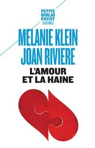Melanie Klein et Joan Rivière - L'amour et la haine - Le besoin de réparation.