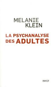 Melanie Klein - La psychanalyse des adultes - Conférences et séminaires inédits.
