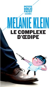 Melanie Klein - Le complexe d'Oedipe.