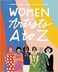 Melanie LaBarge et Caroline Corrigan - Women Artists A to Z.