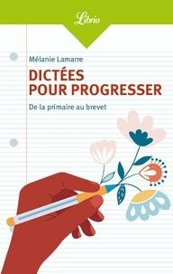 Mélanie Lamarre - Dictées pour progresser.