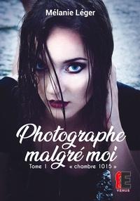 Mélanie Léger - Photographe malgré moi - Tome 1.